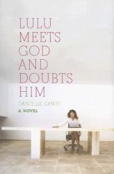 Danielle Ganek: Lulu Meets God and Doubts Him