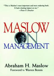 Abraham H. Maslow: Maslow on Management