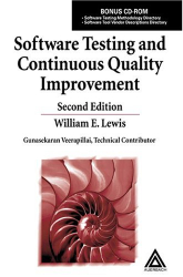 William E. Lewis: Software Testing and Continuous Quality Improvement, Second Edition