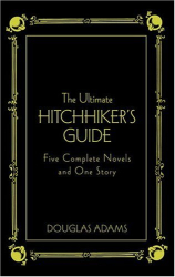 Douglas Adams: The Ultimate Hitchhiker's Guide: Five Complete Novels and One Story (Deluxe Edition)