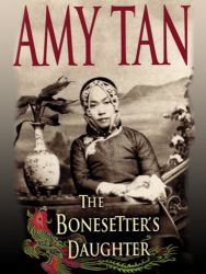Amy Tan: Bonesetter's Daughter, The