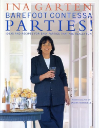 Ina Garten: Barefoot Contessa Parties! Ideas and Recipes for Easy Parties That Are Really Fun