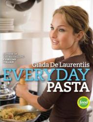Giada De Laurentiis: Everyday Pasta