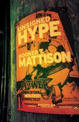 Booker T., Mattison: Unsigned Hype: A Novel