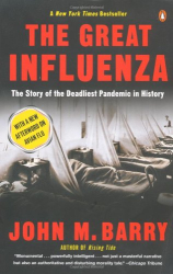 John M. Barry: The Great Influenza: The Story of the Deadliest Pandemic in History
