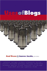 Axel Bruns and Joanne Jacobs: Uses of Blogs (Digital Formations)