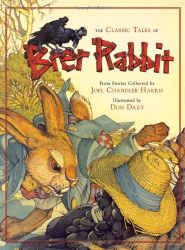 Joel Chandler Harris: The Classic Tales of Brer Rabbit