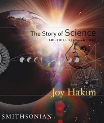 Joy Hakim: The Story of Science: Aristotle Leads the Way