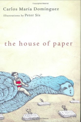 Carlos Maria Dominguez: The House of Paper