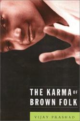 Vijay Prashad: The Karma of Brown Folk
