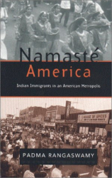 Padma Rangaswamy: Namaste America : Indian Immigrants in an American Metropolis