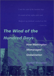 Jagdish N. Bhagwati: The Wind of the Hundred Days: How Washington Mismanaged Globalization
