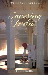 Julie Sahni: Savoring India: Recipes and Reflections on Indian Cooking (Savoring ...)