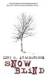 Lori G. Armstrong: Snow Blind