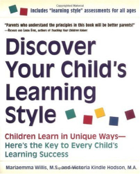 Mariaemma Willis M.S.: Discover Your Child's Learning Style: Children Learn in Unique Ways - Here's the Key to Every Child's Learning Success