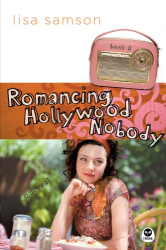 Lisa Samson: Romancing Hollywood Nobody (Hollywood Nobody Series, Book 3)