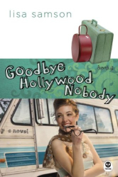 Lisa Samson: Goodbye Hollywood Nobody