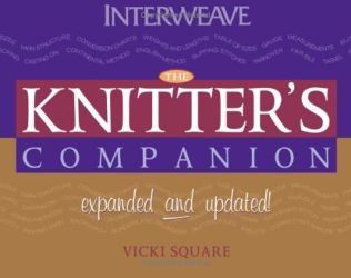 Vicki Square: The Knitter's Companion: Expanded and Updated (Companion series, The)