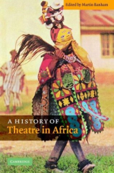 Martin Banham (Ed): A History of Theatre in Africa