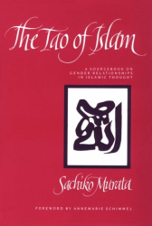 Sachiko Murata: The Tao of Islam: A Sourcebook on Gender Relationships in Islamic Thought
