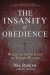 Nik Ripken: The Insanity of Obedience: Walking with Jesus in Tough Places