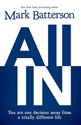 Batterson, Mark: All In: You Are One Decision Away From a Totally Different Life