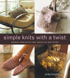 Erika Knight: Simple Knits with a Twist: Unique Projects for Creative Knitters