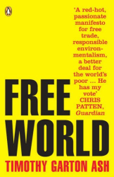 Timothy Garton Ash: Free World