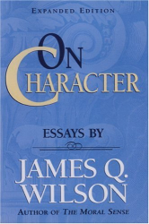 James Q. Wilson: On Character
