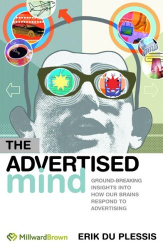 Erik Du Plessis: The Advertised Mind: Ground-Breaking Insights Into How Our Brains Respond To Advertising