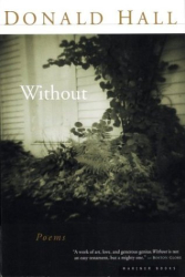 Donald Hall: Without: Poems