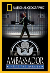 : National Geographic - Ambassador: Inside the Embassy