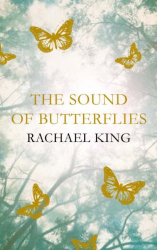 Rachael King: The Sound of Butterflies