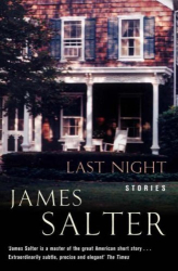James Salter: Last Night: Stories