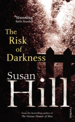 Susan Hill: The Risk of Darkness