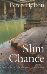 Peter Helton: Slim Chance: A Chris Honeysett Murder Mystery Set in Bath (Chris Honeysett Murder Mysteries)