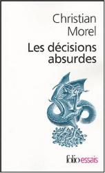 Christian Morel: Les décisions absurdes