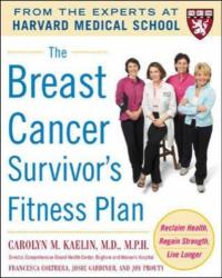 Carolyn M. Kaelin: The Breast Cancer Survivor's Fitness Plan (Harvard Medical School Guides)