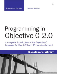 Stephen Kochan: Programming in Objective-C 2.0 (2nd Edition) (Developer's Library)