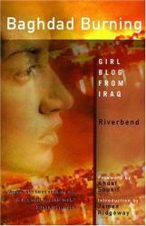 Riverbend: Baghdad Burning : Girl Blog from Iraq