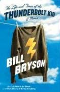 Bill Bryson: The Life and Times of the Thunderbolt Kid: A Memoir