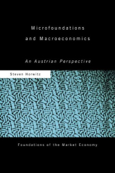 Steven Horwitz: Microfoundations and Macroeconomics: An Austrian Perspective