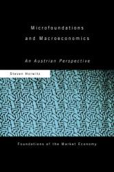 Steven Horwitz: Microfoundations and Macroeconomics: An Austrian Perspective