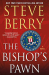 Steve Berry: The Bishop's Pawn: A Novel (Cotton Malone Book 13)