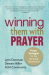 Lynn Donovan: Winning Them With Prayer: Prayer Strategies for the Spiritually Mismatched