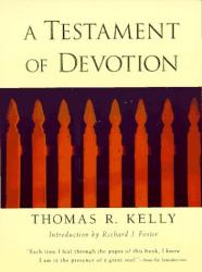 Thomas R. Kelly: A Testament of Devotion