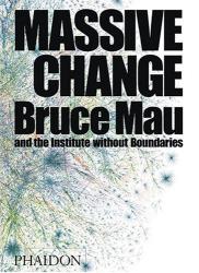 Bruce Mau: Massive Change
