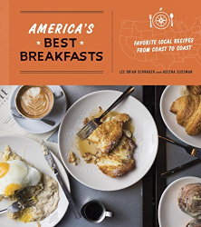 Lee Brian Schrager: America's Best Breakfasts: Favorite Local Recipes from Coast to Coast