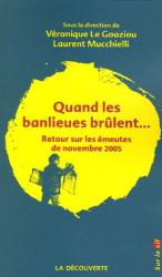 Véronique Legoaziou et Laurent Mucchielli: Quand les banlieues brulent (retour sur les émeutes de novembre 2005)
