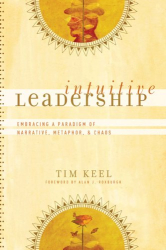 Tim Keel: Intuitive Leadership: Embracing a Paradigm of Narrative, Metaphor, and Chaos (emersion: Emergent Village resources for communities of faith)